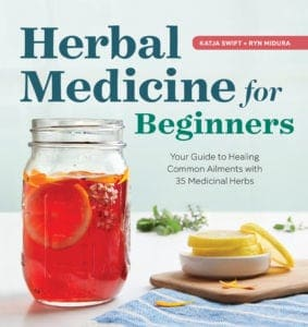 Herbal Medicine for Beginners by Katja Swift & Ryn Midura