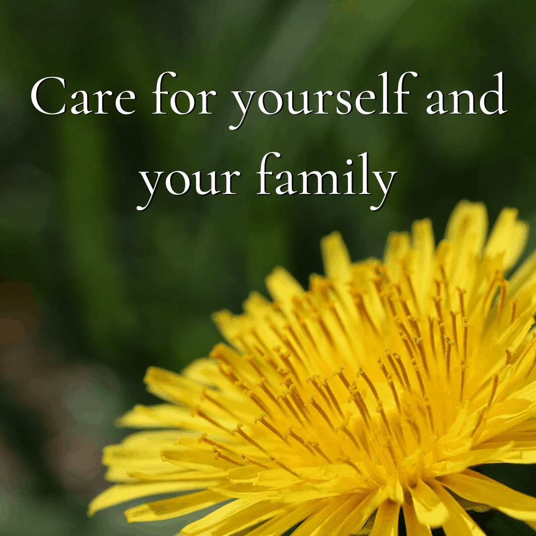 care for yourself and your family